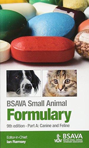 BSAVA Small Animal Formulary, Part A: Canine and Feline (BSAVA British Small Animal Veterinary Association) - 1