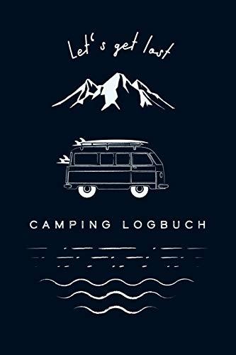 """Camping Logbuch - Let's get lost: Reisemobil Tagebuch für die Reise mit dem Camper, Wohnwagen oder Wohnmobil, 51 Doppelseiten zum Eintragen von Reisetagen, ca. DIN A5 (6"""" x 9"""") - 1"""