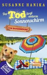 Der Tod liegt unterm Sonnenschirm: Ein Bayernkrimi (Sofia und die Hirschgrund-Morde 9) - 1