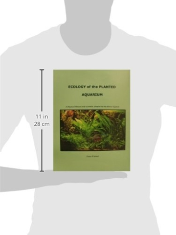 Ecology of the Planted Aquarium: A Practical Manual and Scientific Treatise for the Home Aquarist - 2