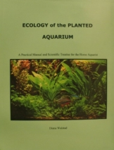 Ecology of the Planted Aquarium: A Practical Manual and Scientific Treatise for the Home Aquarist - 1
