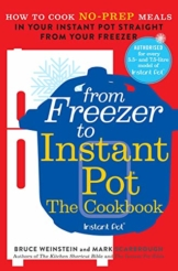 From Freezer to Instant Pot: How to Cook No-Prep Meals in Your Instant Pot Straight from Your Freezer (English Edition) - 1