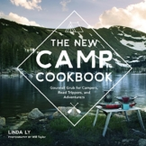The New Camp Cookbook: Gourmet Grub for Campers, Road Trippers, and Adventurers - 1