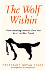 The Wolf Within: The Astonishing Evolution of the Wolf into Man's Best Friend - 1