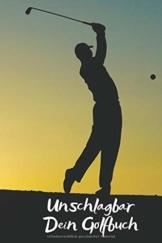 Unschlagbar Dein Golfbuch: Golfer sind gute Schläger, Dein Golfnotizbuch für die Notizen und Bilder deines Tages, Notizheft im coolen Design, Punkteraster, 120 Seiten, - 1